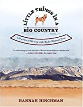 Little Things in a Big Country: An Artist and Her Dog on the Rocky Mountain Front