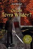 Qui est Terra Wilder ? - Editions de Mortagne - 16/10/2006