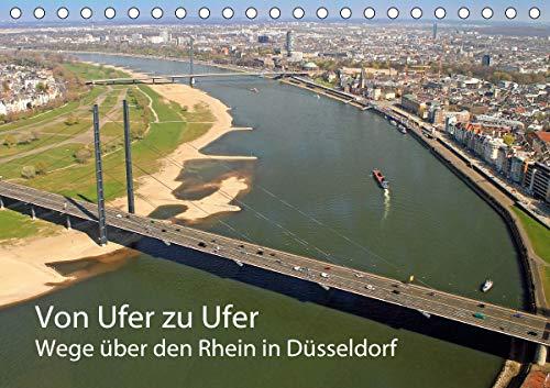 Von Ufer zu Ufer, Wege über den Rhein in Düsseldorf (Tischkalender 2021 DIN A5 quer)