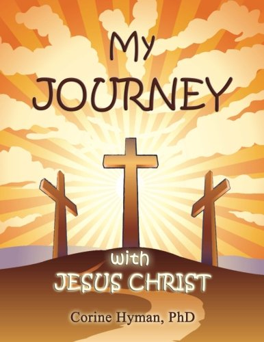 My Journey with Jesus Christ