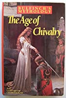 Bulfinch's Mythology: The Age of Chivalry/Legends of Charlemagne; or Romance of the Middle Ages 0880297506 Book Cover