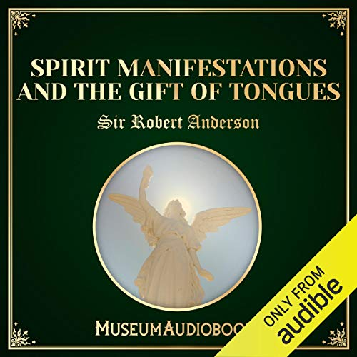 Spirit Manifestations and the Gift of Tongues audiobook cover art