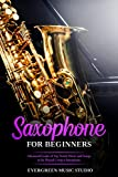 Saxophone for Beginners: Advanced Guide of Top Notch Music and Songs to be Played Using a Saxophone