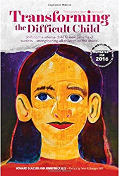 Paperback Transforming the Difficult Child: The Nurtured Heart Approach Book