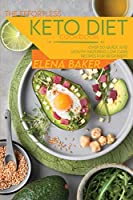 The Effortless Keto Diet Cookbook: Over 50 Quick And Mouth-Watering Low Carb Recipes For Beginners