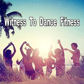 Witness To Dance Fitness