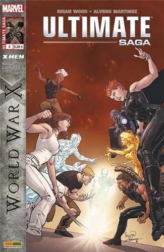 Ultimate X-Men, Tome 3 : World War X