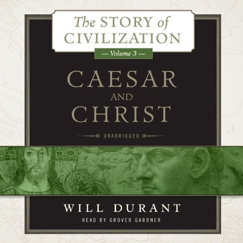 Caesar and Christ: The Story of Civilization, Volume 3