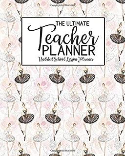 The Ultimate Teacher Planner Undated School Lesson Planner: Ballet Dancer Ballerina   School Education Academic Planner   Teacher Record Book   Class ... Report Action Plan   Organizer Gift Floral