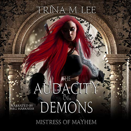 The Audacity of Demons Audiobook By Trina M. Lee cover art