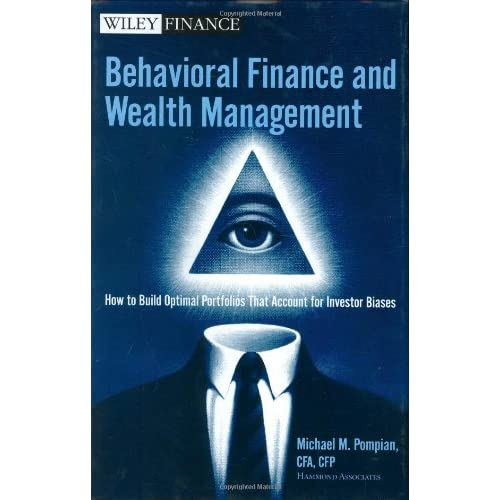 Behavioral Finance and Wealth Management: How to Build Optimal Portfolios That Account for Investor Biases (Wiley Finance)
