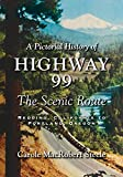 A Pictorial History of Highway 99: The Scenic Route—Redding, California to Portland, Oregon