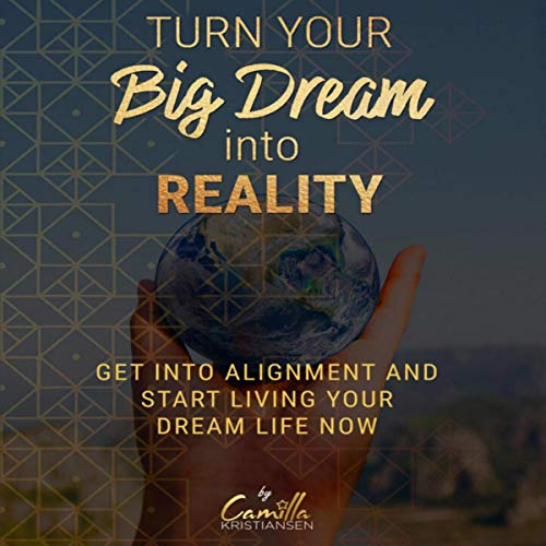 Turn Your Big Dream Into Reality! Titelbild