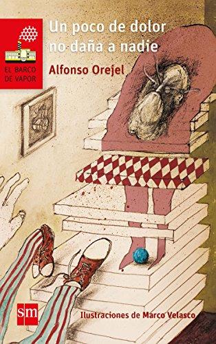 Un poco de dolor no daña a nadie (El Barco de Vapor Roja) (Spanish Edition)