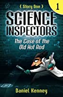 The Science Inspectors 1: The Case of the Old Hot Rod