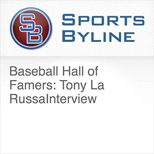 Baseball Hall of Famers: Tony La Russa Interview audiobook cover art