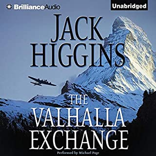 The Valhalla Exchange                   By:                                                                                                                                 Jack Higgins                               Narrated by:                                                                                                                                 Michael Page                      Length: 8 hrs and 2 mins     46 ratings     Overall 4.2