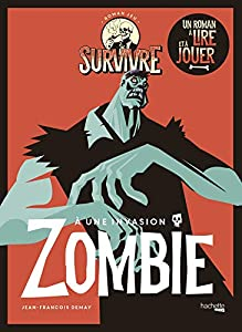 Book's Cover of Survivre à une invasion de zombie: Un roman à lire et à jouer
