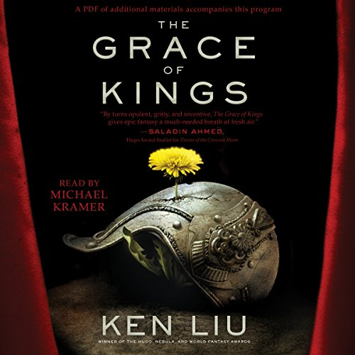 The Grace of Kings     The Dandelion Dynasty              By:                                                                                                                                 Ken Liu                               Narrated by:                                                                                                                                 Michael Kramer                      Length: 21 hrs and 37 mins     1,065 ratings     Overall 4.1