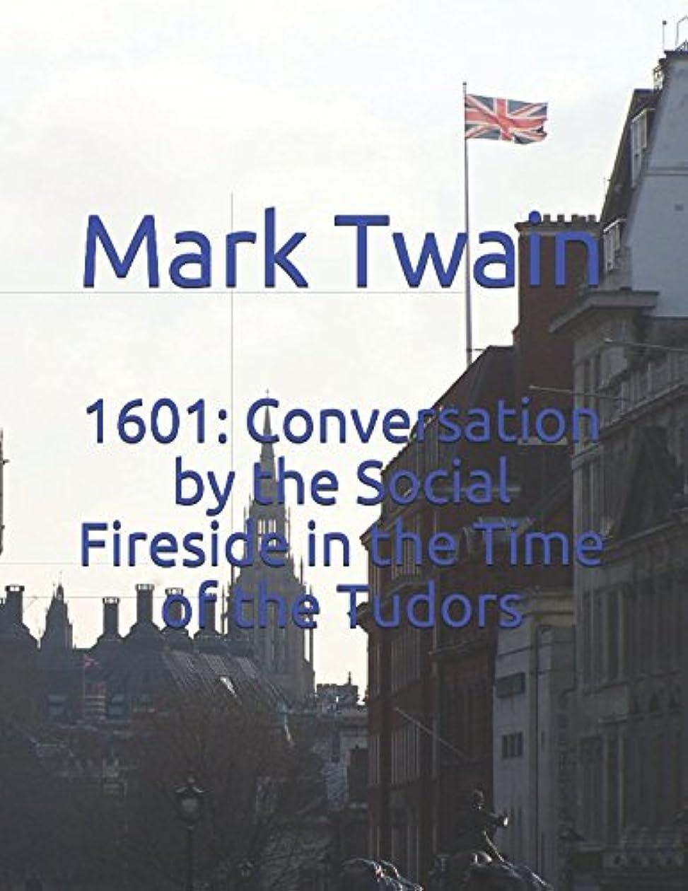 二週間突き出す上へ1601: Conversation by the Social Fireside in the Time of the Tudors