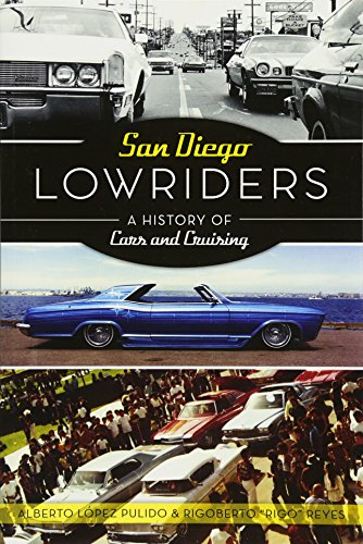 San Diego Lowriders: A History of Cars and Cruising (American Heritage)