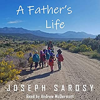 A Father's Life: True Tales from the Frontiers of Fatherhood                   By:                                                                                                                                 Joseph Sarosy                               Narrated by:                                                                                                                                 Andrew McDermott                      Length: 5 hrs and 21 mins     Not rated yet     Overall 0.0