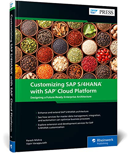 Customizing SAP S/4HANA with SAP Cloud Platform: Designing a Future-Ready Enterprise Architecture (SAP PRESS: englisch)
