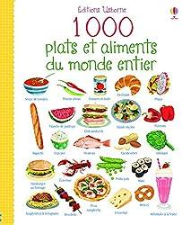 1000 plats et aliments du monde entier