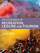 The Economics of Recreation, Leisure and Tourism by John Tribe(2015-11-21)