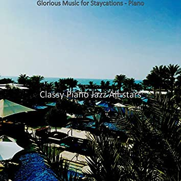 Glorious Music for Staycations - Piano