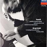 César Franck: Prélude, Choral et Fugue, Prélude Aria et Finale, Variations Symphoniques