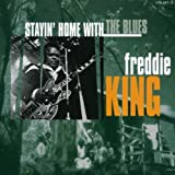 Songtexte von Freddie King - Stayin' Home With the Blues