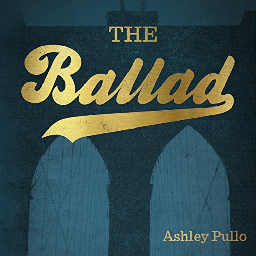 The Ballad Audiobook By Ashley Pullo cover art