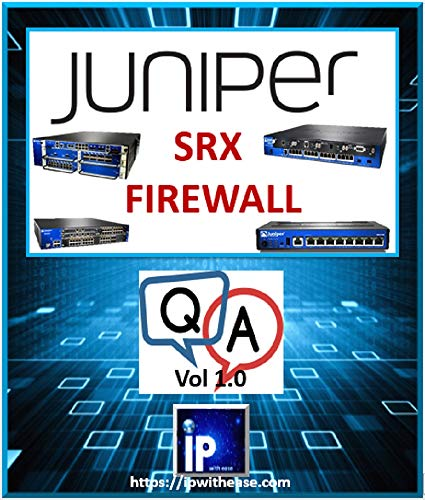 Juniper SRX Firewall Interview Questions and Answers (English Edition)