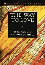 The Way to Love: The Last Meditations of Anthony de Mello (Image Pocket Classics)