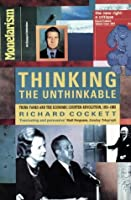 Thinking the Unthinkable: Think-tanks and the Economic Counter-revolution, 1931-83