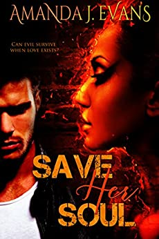 Save Her Soul: A Dark Paranormal Romance with Unexpected Twists by [Amanda J Evans]