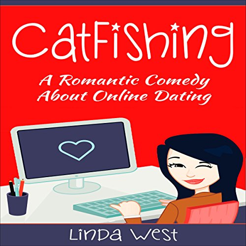 Catfishing     A Romantic Comedy About Online Dating              By:                                                                                                                                 Linda West                               Narrated by:                                                                                                                                 Molly Merseal                      Length: 6 hrs and 17 mins     Not rated yet     Overall 0.0