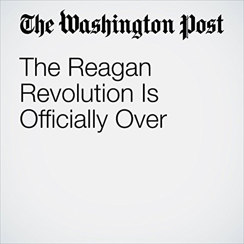 The Reagan Revolution Is Officially Over audiobook cover art
