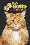 il mio gatto libro della salute: maine coon | 109 pagine | dimensioni 15cm x 23cm a5 | quaderno da compilare per le vaccinazioni, visite veterinarie, ... i proprietari di gatti | libretto | taccuino