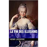 LA FIN DES ILLUSIONS (HENRIETTE D'AUBIET t. 6) (French Edition)