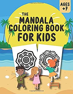 The Mandala Coloring Book For Kids: Hours of relaxing Mandalas coloring for the little ones at home. The ideal gift for yo...