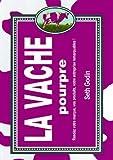 La vache pourpre - Rendez votre marque, vos produits, votre entreprise remarquables ! - Maxima - 10/06/2004