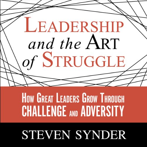 Leadership and the Art of Struggle audiobook cover art