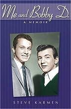 Me and Bobby D.: A Memoir