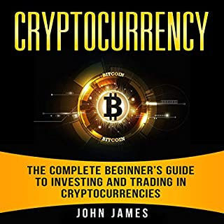 Cryptocurrency: The Complete Beginner's Guide to Investing and Trading in Cryptocurrencies cover art