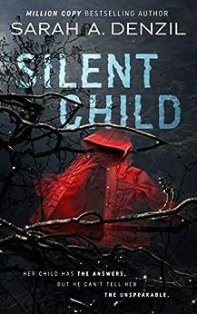 Silent Child by [Sarah A. Denzil]