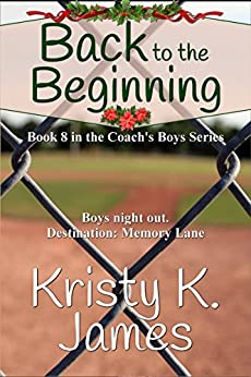 Back to the Beginning (Coach's Boys Book 8) by [Kristy K. James]