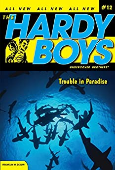 Trouble in Paradise (The Hardy Boys: Undercover Brothers Book 12) by [Franklin W. Dixon]