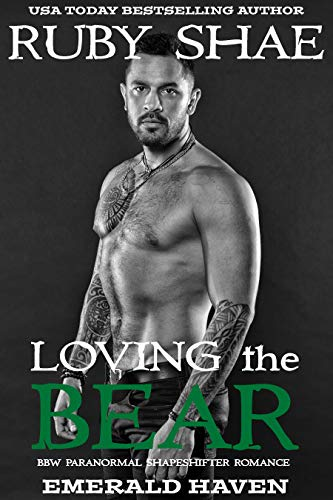 Loving the Bear: BBW Paranormal Shapeshifter Romance (Emerald Haven Book 4)